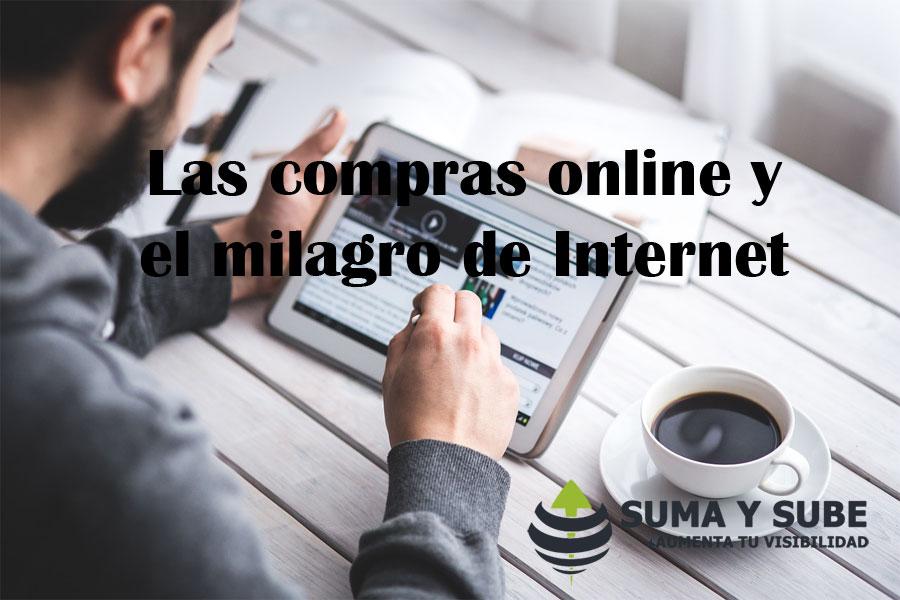 Las compras online y el milagro de Internet