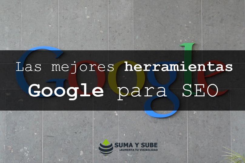 Las mejores herramientas Google para SEO